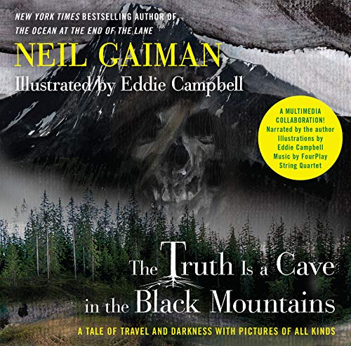 (The Truth Is a Cave in the Black Mountains (Enhanced Multimedia Edition): A Tale of Travel and Darkness with Pictures of All Kinds)
