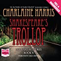 Shakespeare's Trollop Audiobook by Charlaine Harris Narrated by Julia Gibson