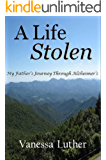 A Life Stolen: My Father's Journey Through Alzheimer's