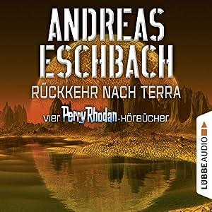 Rückkehr nach Terra: Vier Perry Rhodan-Hörbücher Hörbuch