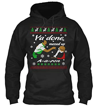 3847d284 Key and Peele Ugly Christmas - Ya Done Messed Up A-A-Ron - 50% Cotton, 50%  Polyester - 8Oz Heavy Blend Hoodie Pullover