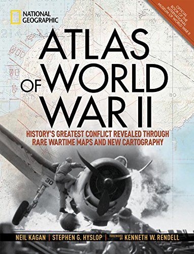 Image of Atlas of World War II: History's Greatest Conflict Revealed Through Rare Wartime Maps and New Cartography