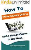 How To Make Money Online: Make Money Online In 101 Ways