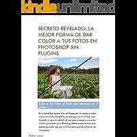SECRETO REVELADO: LA MEJOR FORMA DE DAR COLOR A TUS FOTOS EN PHOTOSHOP SIN PLUGINS: Dale a tus fotos el look que merecen en 7 pasos…