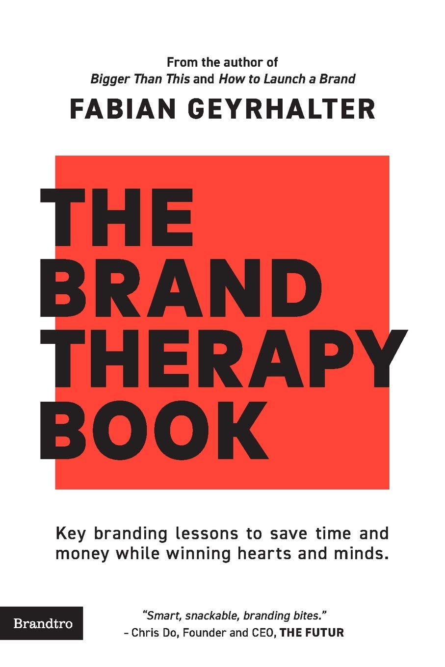 The Brand Therapy Book: Key branding classes to avoid wasting money and time whilst successful hearts and minds.
