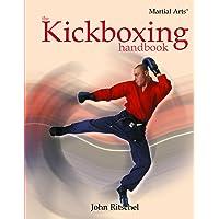 The Kickboxing Handbook (Martial Arts (Rosen))