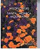 Wildflowers of the Santa Monica Mountains, McAuley, Milt, 0942568117