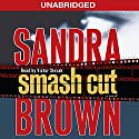Smash Cut: A Novel Audiobook by Sandra Brown Narrated by Victor Slezak