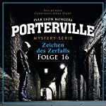 Zeichen des Zerfalls (Porterville 16) | Raimon Weber,Ivar Leon Menger