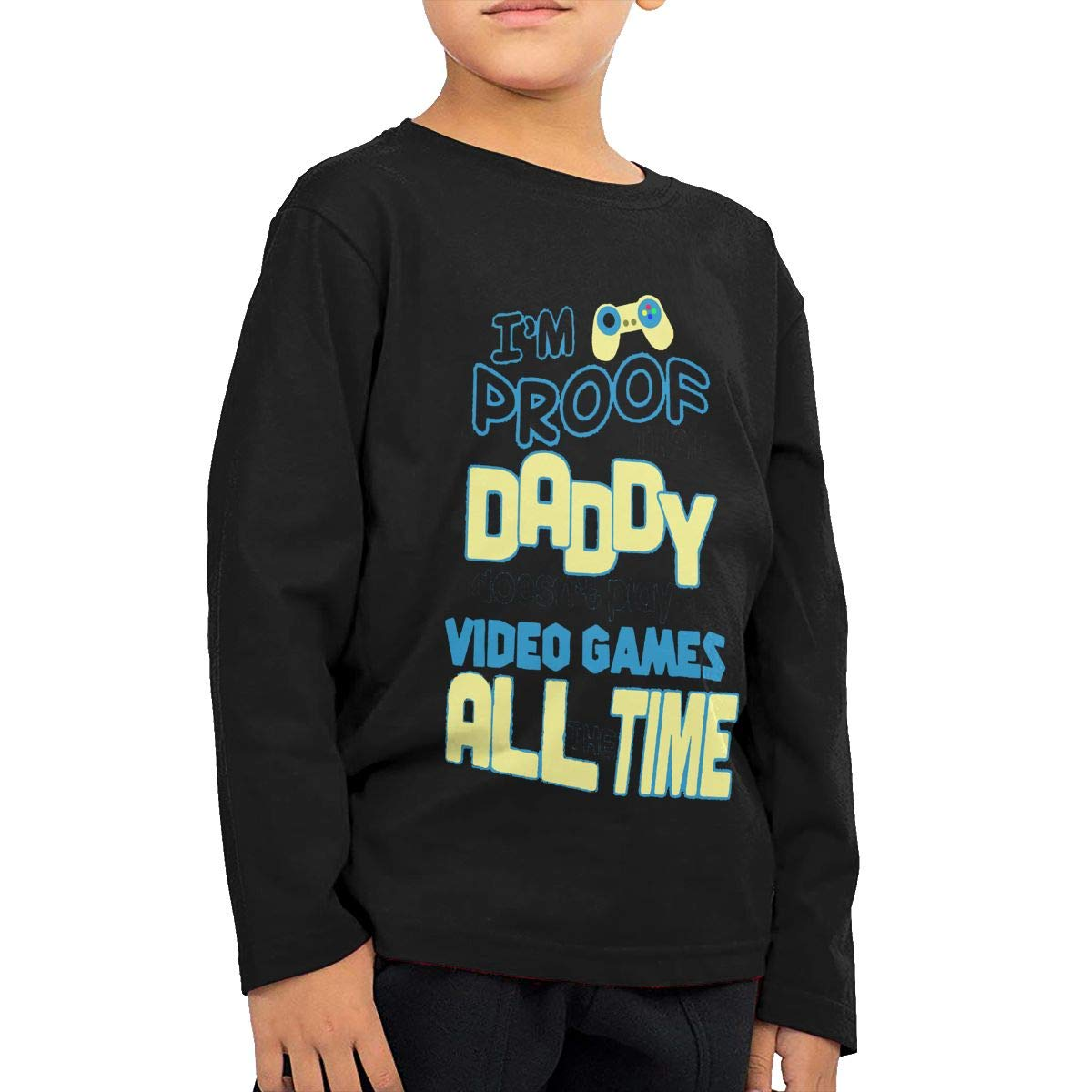 Im Proof Daddy Does Not Play Video Games All The Time Childrens Black Cotton Long Sleeve Round Neck T-Shirt for Boy Or Girl
