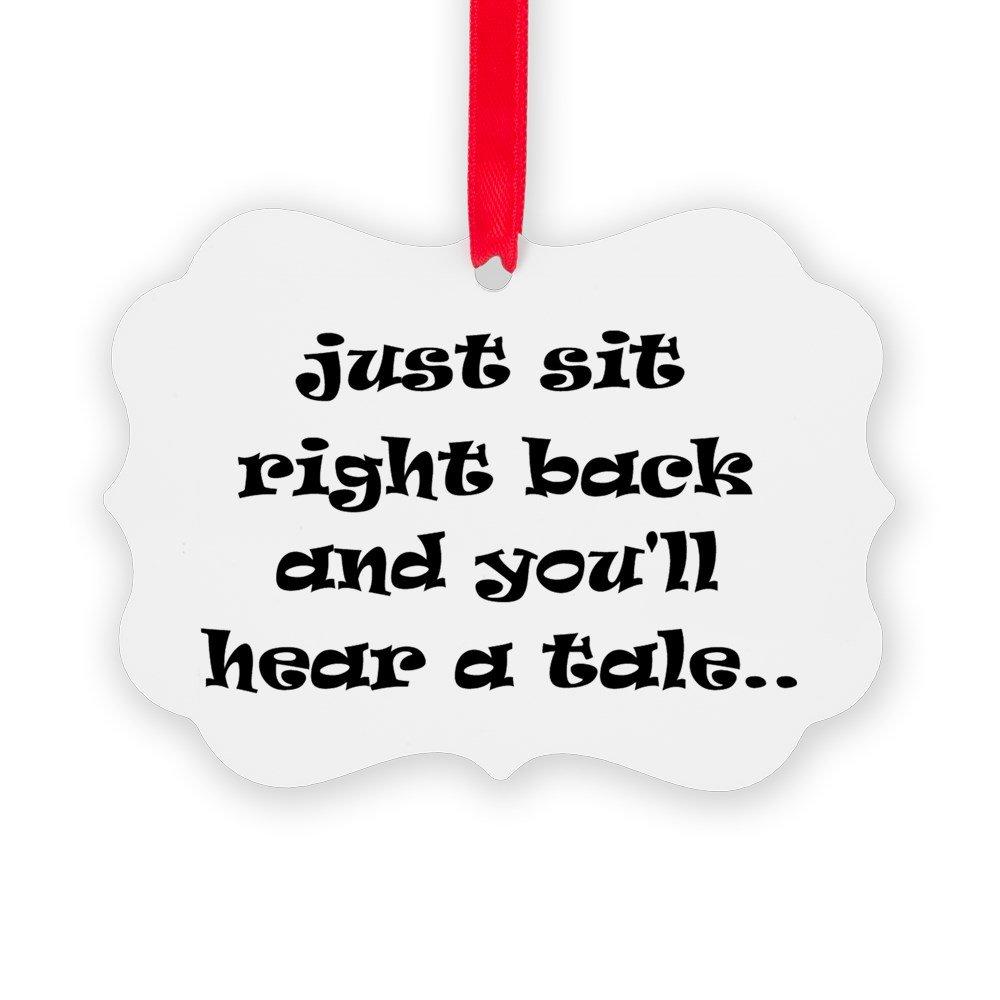 CafePress - Just Sit Right Back - Christmas Ornament, Decorative Tree Ornament