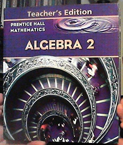 Prentice Hall Mathematics: Algebra 2, Teacher's Edition