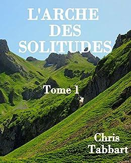 L'ARCHE DES SOLITUDES: Louisa (French Edition)