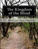 The Kingdom of the Blind, E. Phillips Oppenheim, 1500194883