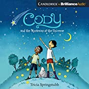 Cody and the Mysteries of the Universe | Tricia Springstubb