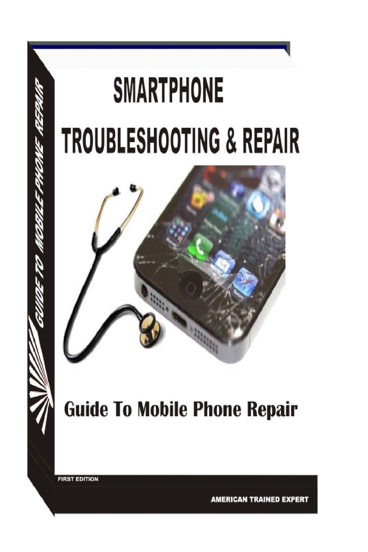 buy smartphone troubleshooting repair book online at low prices in rh amazon in mobile phone repair manual pdf free download in hindi mobile phone repair manual pdf free download