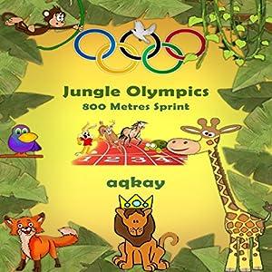 Jungle Olympics - 800 Metres Sprint Audiobook