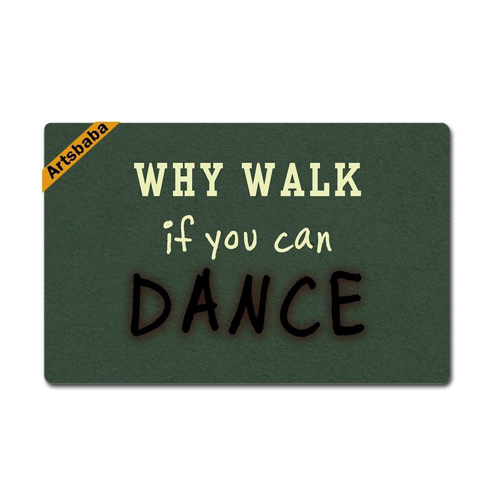 Artsbaba Doormat Why Walk If You Can Dance Door Mat Monogram Non-Slip Rubber Doormat Non-woven Fabric Floor Mat Indoor Entrance Rug Decor Mat 23.6 x 15.7 Inches