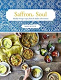 Saffron Soul: Healthy, vegetarian heritage recipes from India