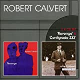 Revenge / Centigrade 232 by Robert Calvert (2011-05-10)