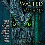 Wasted Wood | Brock Eastman
