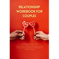 Relationship Workbook for Couples: 5 Guided Steps to Improve Communication, Increase Emotional Intimacy, Reconnect and…
