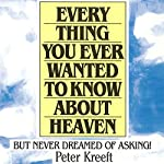 Everything You Ever Wanted to Know About Heaven | Peter Kreeft