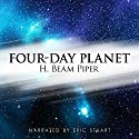 Four-Day Planet Audiobook by H. Beam Piper Narrated by Eric Stuart