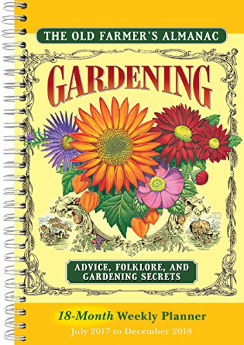 The Old Farmers Almanac  Gardening Advice  Folklore  And Gardening Secrets 2018 Weekly Planner  Cw0233