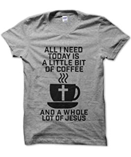 Clique Clothing All I Need A Little Poco de café y un montón de Jesús T