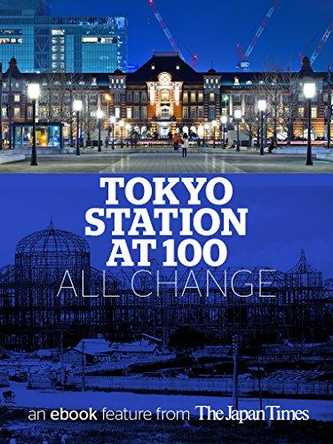 Tokyo Station at 100: all change