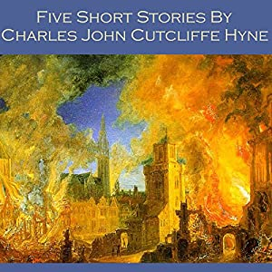 Five Short Stories by Charles John Cutcliffe Hyne Audiobook