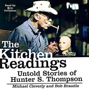 The Kitchen Readings: Untold Stories of Hunter S. Thompson Audiobook