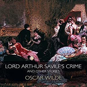 Lord Arthur Savile's Crime & Other Stories Audiobook