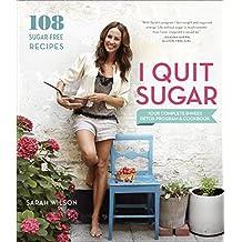 I Quit Sugar: Your Complete 8-Week Detox Program and Cookbook