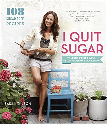 I Quit Sugar: Your Complete 8-Week Detox Program and Cookbook by Clarkson Potter Publishers