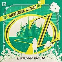 The Wonderful Wizard of Oz Performance Auteur(s) : L Frank Baum, Marc Platt Narrateur(s) : Ally Doman, Dan Bottomley, Daniel Brocklebank, Alex Jordan, Stuart Milligan, Rachel Atkins, Jacqueline King