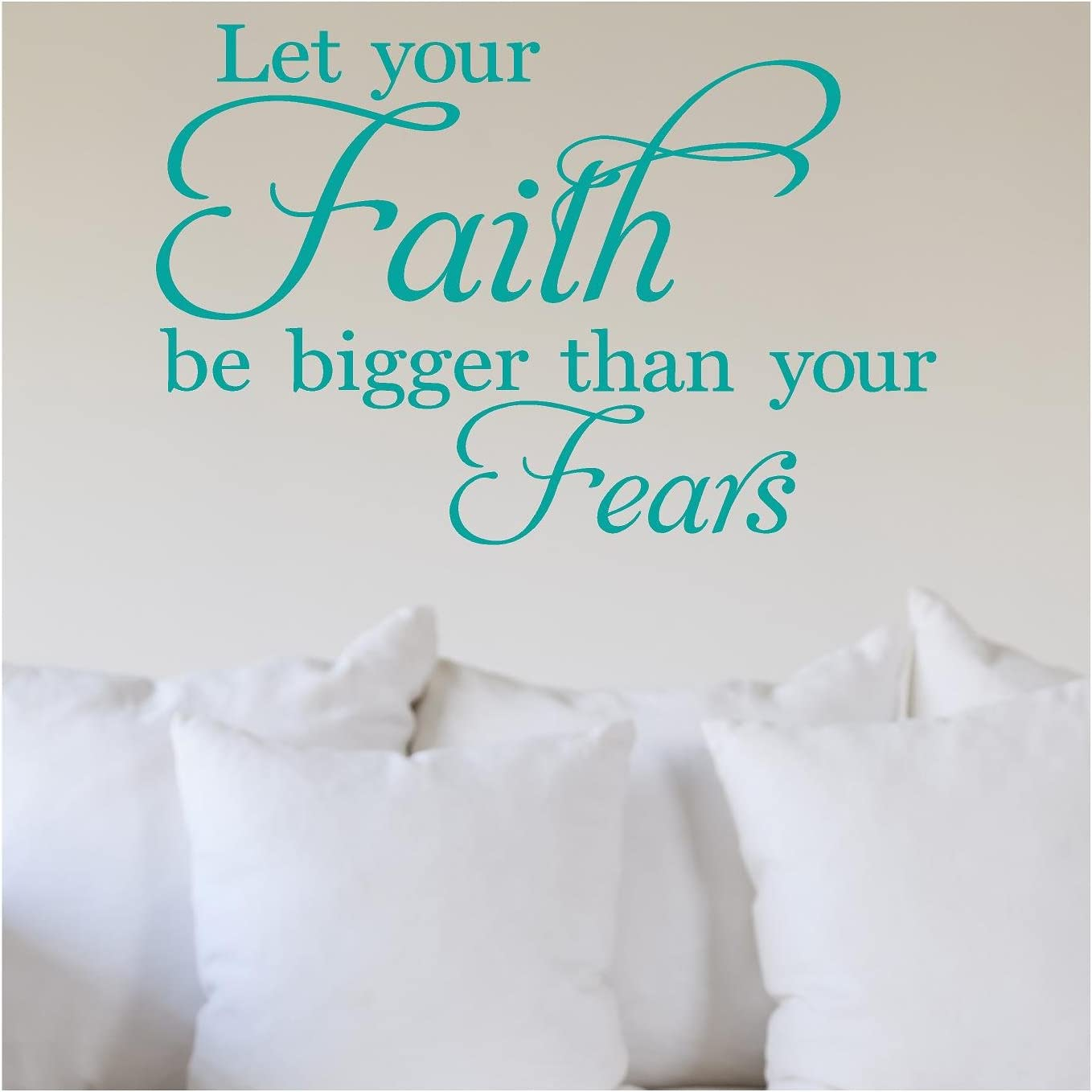 "Let Your Faith Be Bigger Than Your Fears Vinyl Lettering Wall Decal Stickers (12.5"" H x 16.5"" W, Turquoise)"