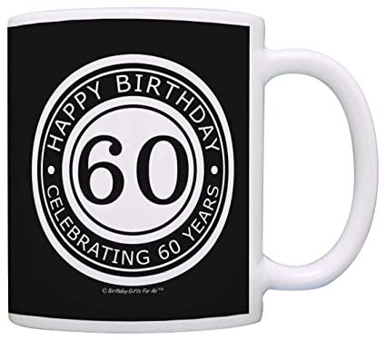 60th Birthday Gifts For All Happy Celebrating 60 Years Gift Coffee Mug Tea Cup Black