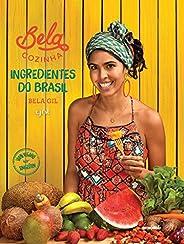Bela Cozinha. Ingredientes do Brasil