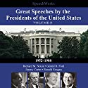 Great Speeches by the Presidents of the United States, Vol. 2: 1952-1988 Speech by  SpeechWorks - compilation Narrated by Richard M. Nixon, Gerald R. Ford, Jimmy Carter, Ronald Reagan