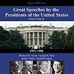 Great Speeches by the Presidents of the United States, Vol. 2: 1952-1988 |  SpeechWorks - compilation