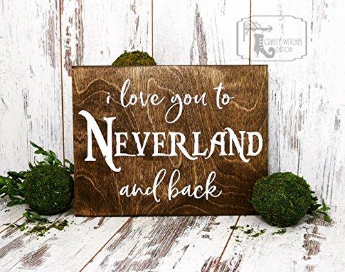 I Love You to Neverland and Back Wood Sign, Disney, Baby Nursery Decor, Peter Pan Sign, Disney Gifts, Disney Wedding, Disney Decor, ()