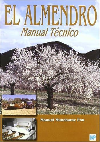 El Almendro. Manual Técnico (Manuel Muncharaz Pou)