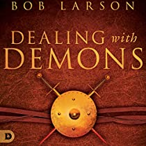 DEALING WITH DEMONS: AN INTRODUCTORY GUIDE TO EXORCISM AND DISCERNING EVIL SPIRITS