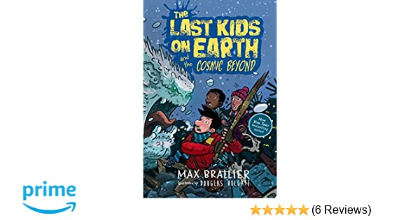 The last kids on earth and the cosmic beyond max brallier douglas the last kids on earth and the cosmic beyond max brallier douglas holgate 9780425292082 amazon books solutioingenieria Choice Image