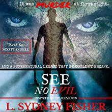 See No Evil Audiobook by L. Sydney Fisher Narrated by Scott ODell
