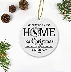 Christmas Tree Ornament Decorations 2019 - There's No Place Like Home For Christmas Eureka California CA State - Happy Gift Ideas Ornament Ceramic 3 Inches Flat Circle