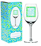 Mary Phillips 16 Oz Wine Glass - Put Your Big Girl Panties on and Deal with It