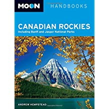Moon Canadian Rockies: Including Banff and Jasper National Parks